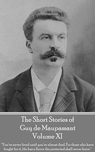 The Short Stories of Guy de Maupassant Volume XI: