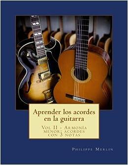 Aprender los acordes en la guitarra: Vol II - Armonia menor ...