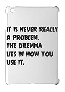 it is never really a problem. the dilemma lies in how you iPad mini - iPad mini 2 plastic case