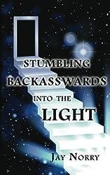 Stumbling Backasswards Into the Light