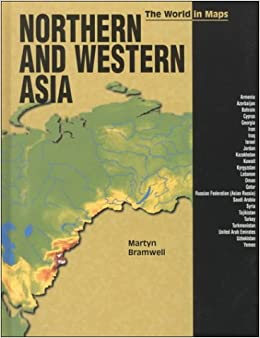 Northern and Western Asia (World in Maps): Martyn Bramwell ...