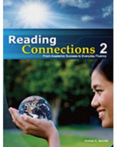 Reading Connections 2: From Academic Success to Real World Fluency