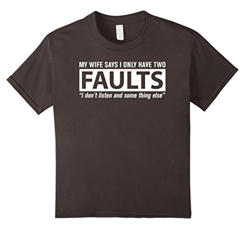 Kids My Wife Says I Only Have Two Faults T-shirt 12 Asphalt