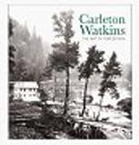 Carleton Watkins, Douglas R. Nickel, 0918471516