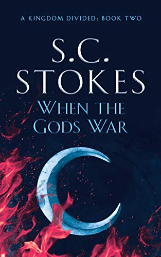 When The Gods War (A Kingdom Divided Book 2) by [Stokes, Samuel, Stokes, S.C.]