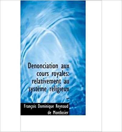 Book D Nonciation Aux Cours Royales: Relativement Au Syst Me Religieux .. (Hardback)(French) - Common