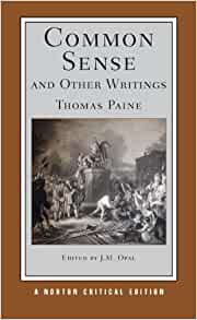 a critical analysis of thomas paines book common sense Through his persuasive essays and pamphlets, thomas paine became one of the most influential figures in the american independence movement, provoking john adams to proclaim of him, without the pen of the author of 'common sense ,' the sword of washington would have been raised in vain.