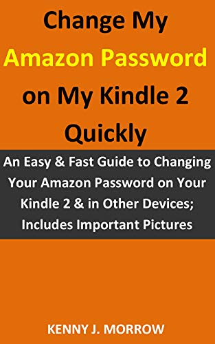 Change My Amazon Password on My Kindle 2 Quickly: An Easy