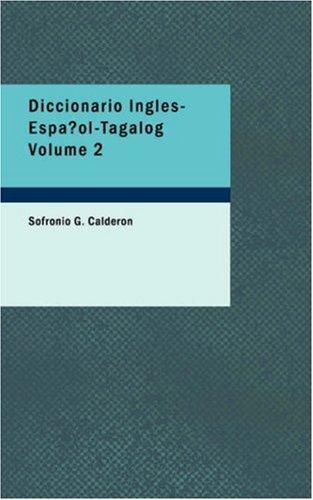 Download Diccionario Ingles-Español-Tagalog Volume 2: Con partes de la oracion y pronuciacion figurada (English, Spanish and Tagalog Edition) ebook