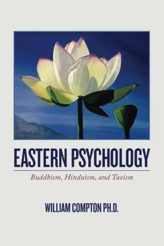 Eastern Psychology: Buddhism, Hinduism, and Taoism