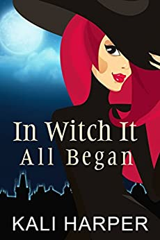In Witch It All Began (Emberdale Paranormal Cozy Mystery Book 1) by [Harper, Kali]