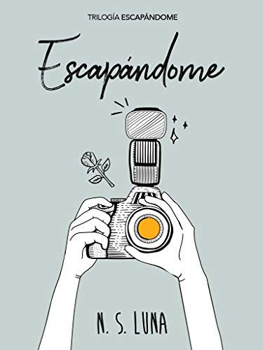 Escapandome (Trilogía Escapandome nº 1) (Spanish Edition)
