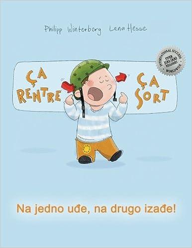 Ça rentre, ça sort ! Na jedno ude, na drugo izade!: Un livre d'images pour les enfants (Edition bilingue français-monténégrin)