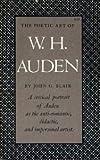 Poetic Art of W. H. Auden, Blair, John G., 0691060932