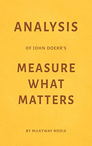 Analysis of John Doerr's Measure What Matters by Milkyway Media