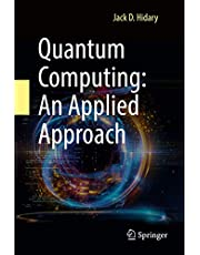 Quantum Computing: An Applied Approach