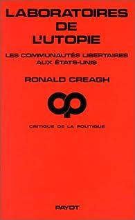 Laboratoires de l'utopie par Ronald Creagh