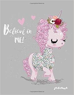 Believe In Me Sketchbook Cute Unicorn Kawaii Sketchbook For Girls