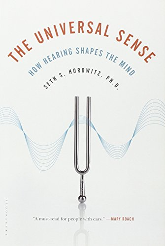 The Universal Sense  How Hearing Shapes The Mind
