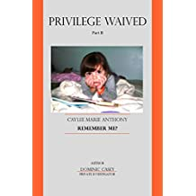 Privilege Waived - Part II: Remember Me?