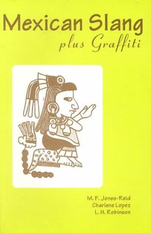 Mexican Slang, plus Graffiti : A Guide