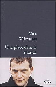 Une place dans le monde par Marc Weitzmann