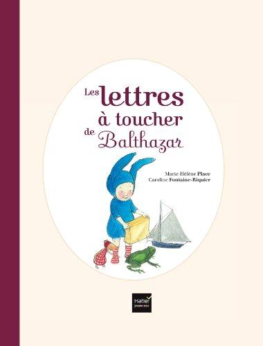Les lettres à toucher de Balthazar (French Edition)
