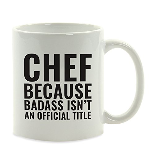 Andaz Press 11oz. Coffee Mug Gag Gift, Chef Because Badass Isn't an Official Title, 1-Pack, Funny Witty Coffee Cup Birthday Christmas Present Ideas