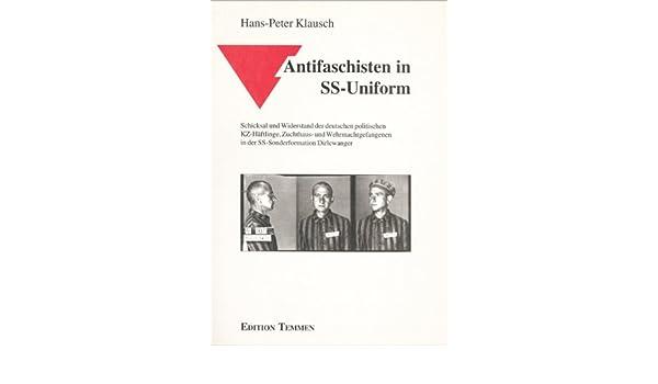 Hans-Peter Klausch Antifaschisten in SS-Uniform