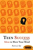 Teen Success!, Beatrice J. Elye, 0910707839