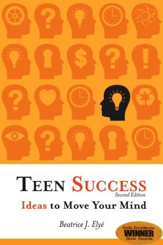 Teen Success: Ideas to Move Your Mind