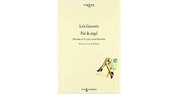 Amazon.com: Piel De Angel: Historias De La Ropa Interior Femenina (Spanish Edition) (9788472238145): Lola Gavarron: Books