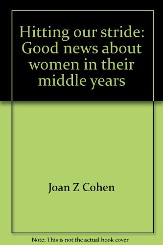 Hitting our stride: Good news about women in their middle years