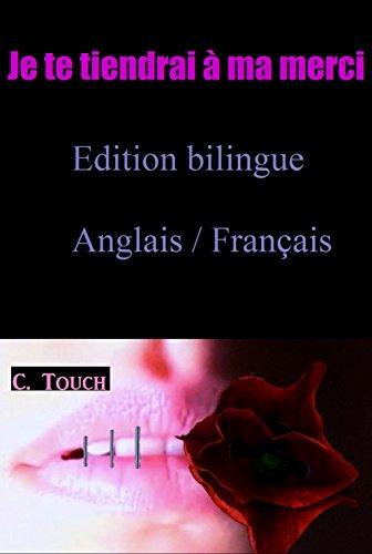 Je te tiendrai à ma merci (French Edition)