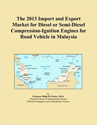 The 2013 Import and Export Market for Diesel or Semi-Diesel Compression-Ignition Engines for Road Vehicle in Malaysia