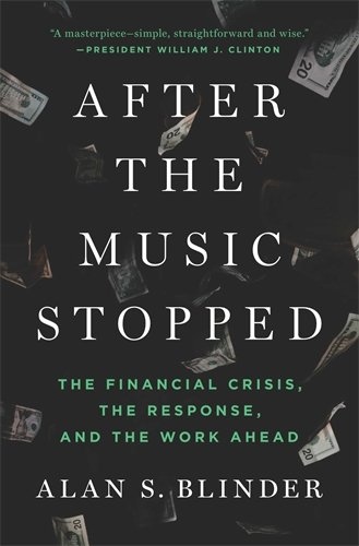 After the Music Stopped: The Financial Crisis, the Response, and the Work Ahead ()