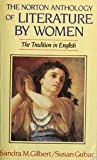 Norton Anthology of Literature by Women : The Tradition in English, Sandra Gilbert, 0393953912