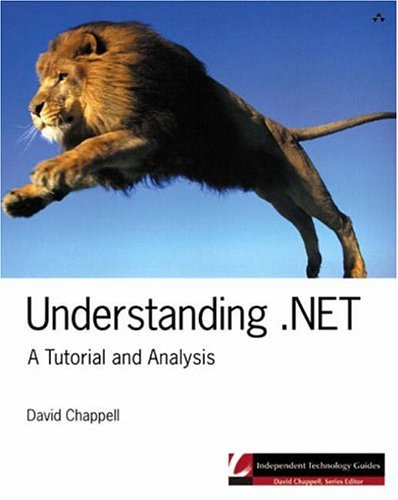 Understanding .NET: A Tutorial and Analysis (Independent Technology Guides) by David Chappell (2002-01-31)