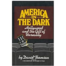 America in the dark: Hollywood and the gift of unreality