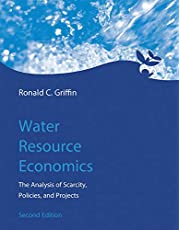 Water Resource Economics: The Analysis of Scarcity, Policies, and Projects 英
