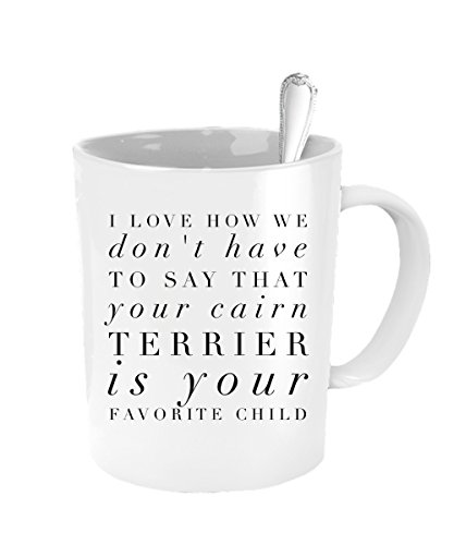 Cairn Terrier Mug - Favorite Child Mug - Inexpensive Mothers Day - Definition Boss Pit