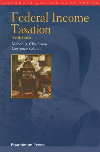 Federal Income Taxation (Concepts and Insights) by Marvin Chirelstein (2011-11-30)