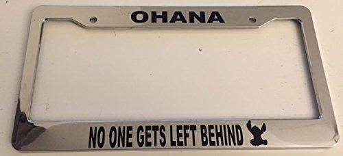(Ohana No One Gets Left Behind - Very Cute - Chrome Automotive License Plate Frame - Funny)