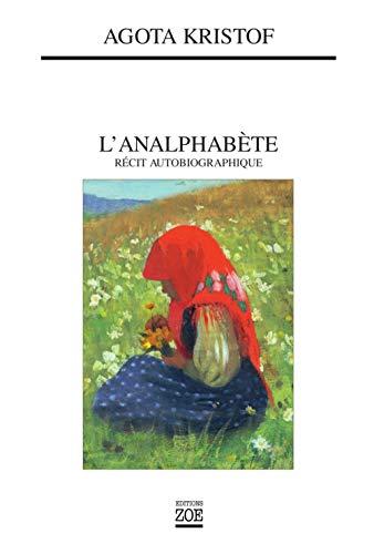 L'analphabete: Recite Autobiographique (French Edition)