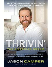 Thrivin': The American Dream: A Story of Unwavering Determination, Adversity Too Heavy to Withstand, and a Sheer Grit to Win