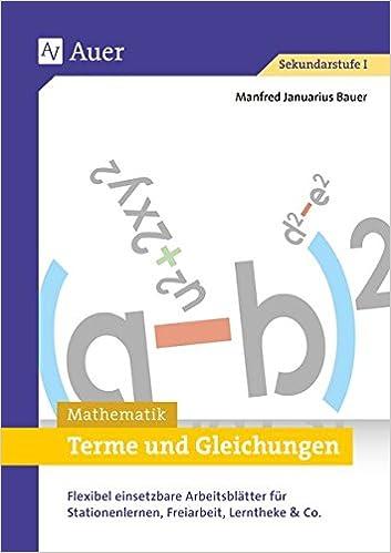 Terme und Gleichungen: Flexibel einsetzbare Arbeitsblätter für ...