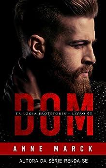 DOM: Trilogia Protetores - Livro I por [Marck, Anne]