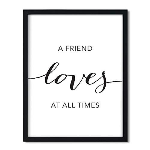 Andaz Press Unframed Black White Wall Art Decor Poster Print, Bible Verses, A Friend Loves at All Times. Proverbs 17:17, 1-Pack (Friends Love At All Times Bible Verse)