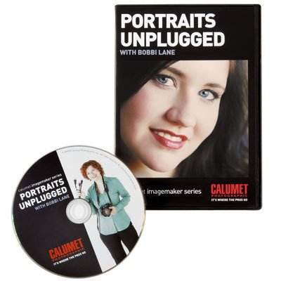 Calumet Portraits Unplugged with Bobbi Lane (Tutorial DVD) (Unplugged A Portrait)