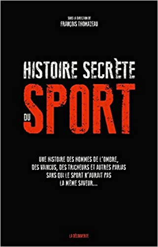 Histoire Secrete Du Sport Amazon Fr Francois Thomazeau Livres